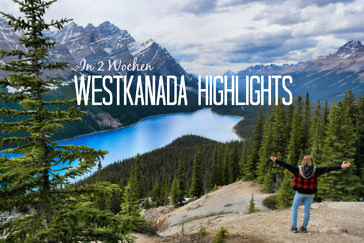 Top 10 Westkanada Highlights (in 2 Wochen)