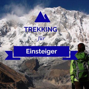Trekking für Einsteiger – 7 Blogger geben Tipps