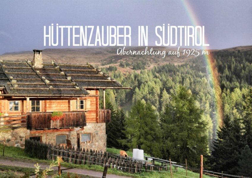 Hüttenromantik in Südtirol: Übernachtung auf der Kreuzwiesenalm (1925 m)