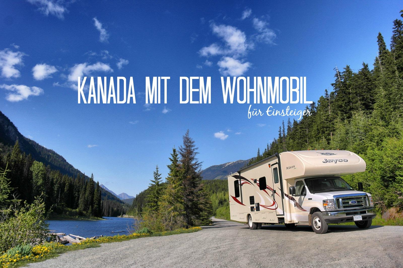 Kanada mit dem Wohnmobil: Praktische Einsteiger-Tipps