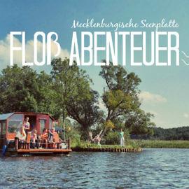 Leinen los: Die Mecklenburgische Seenplatte mit dem Floß entdecken