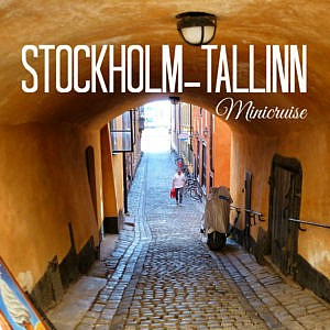 4 Tage, 2 Städte, 1 Schiff: Minicruise Stockholm – Tallinn
