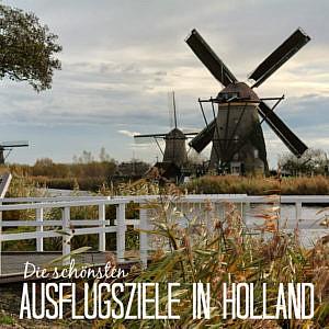 Die schönsten Ausflugsziele in Holland – von Amsterdam aus
