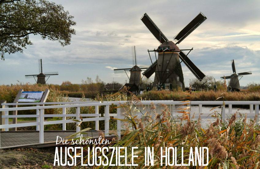 Die schönsten Ausflugsziele in Holland - von Amsterdam aus