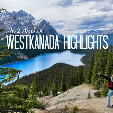 Westkanada Highlights in 2 Wochen