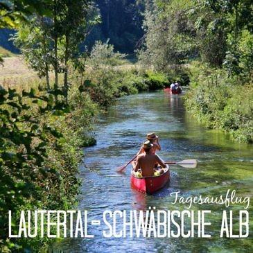 Das Große Lautertal: Der perfekte Tagesausflug auf die Schwäbische Alb