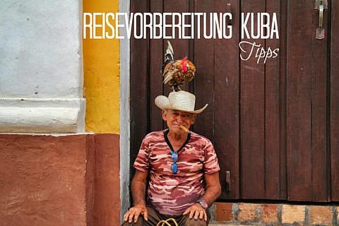 Kuba Reisevorbereitung