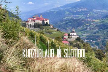 Kurzurlaub in Südtirol