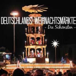 25 besondere Weihnachtsmärkte in Deutschland