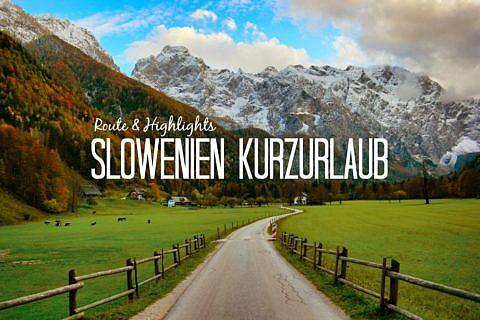 Kurzurlaub Slowenien in 3 Tagen: Highlights, Route & Tipps