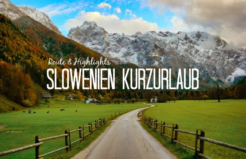 Der perfekte Kurzurlaub in Slowenien in 3 Tagen: Highlights, Route & Tipps