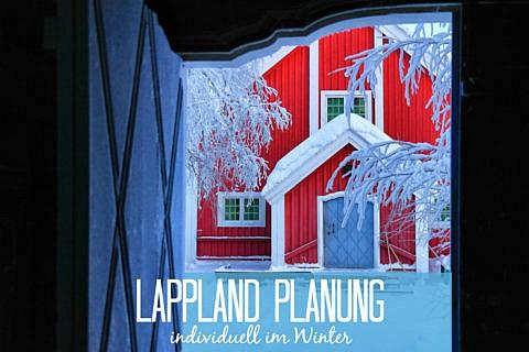 Die besten Tipps So bereist Du Schwedisch Lappland individuell im Winter