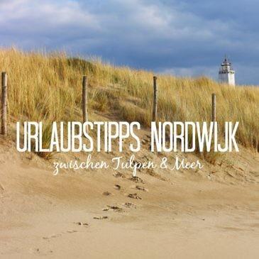 Tipps für Noordwijk aan Zee im Frühling