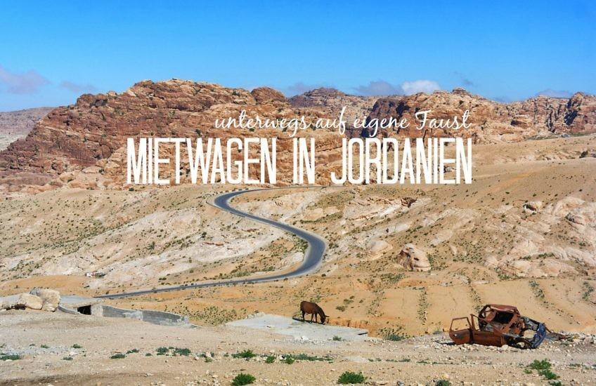 Jordanien mit dem Mietwagen auf eigene Faust: So geht's!