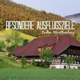 Besondere Ausflugsziele in Baden-Württemberg