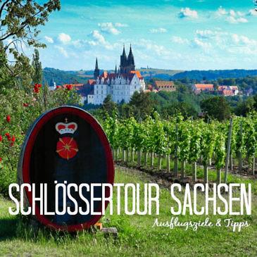 Auf Schlössertour in Sachsen: Besondere Ausflugsziele & Tipps