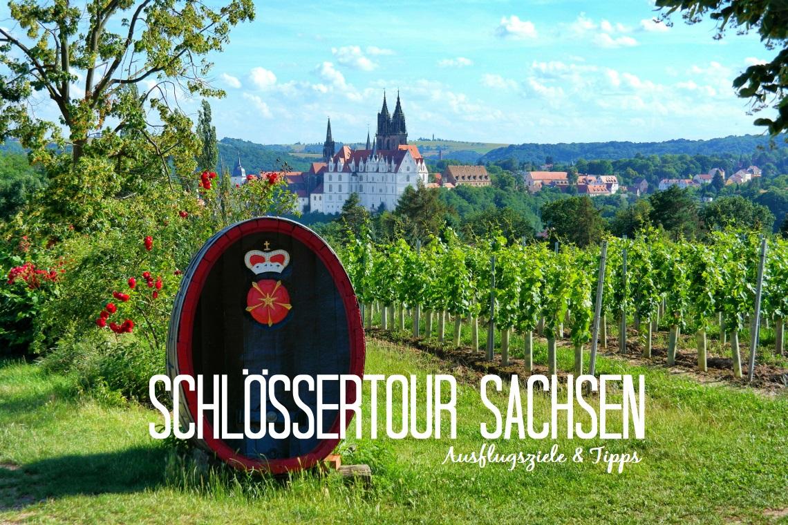 Auf Schlössertour in Sachsen Besondere Ausflugsziele & Tipps