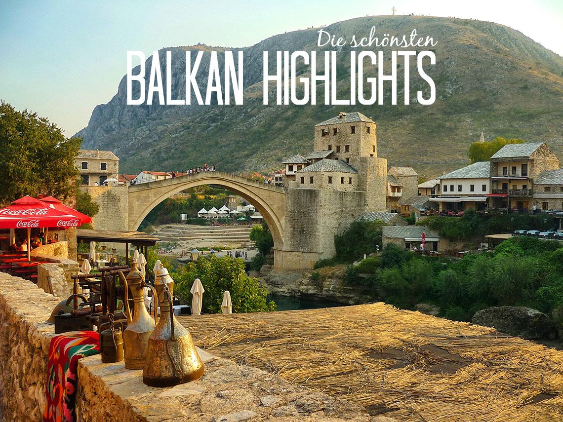 Balkan-Liebe: Diese Balkan Highlights solltest Du nicht verpassen!