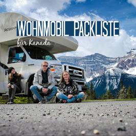 Die ultimative Wohnmobil-Packliste für Kanada