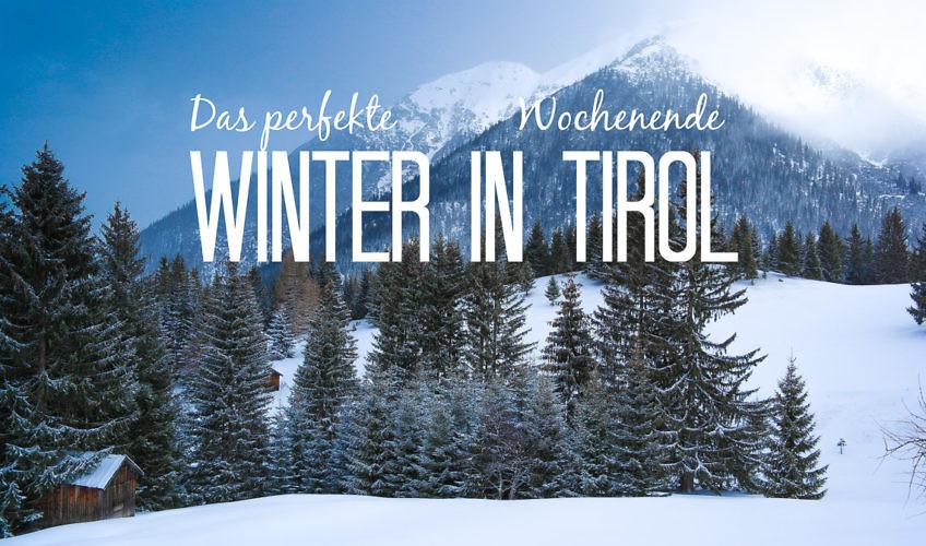 Das perfekte Winterwochenende in Tirol – ganz ohne Skifahren