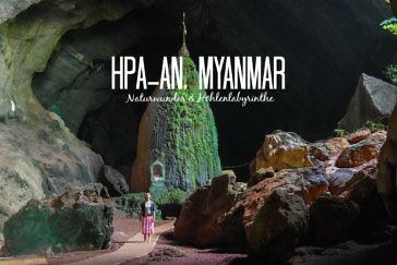 Myanmars Naturwunder & Höhlenparadies: Tipps für Hpa-An
