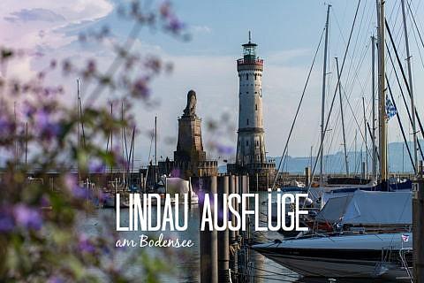 Besondere Ausflugstipps für Lindau am Bodensee