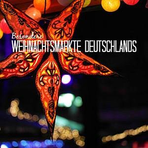 Besondere Weihnachtsmärkte in Deutschland