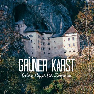 Wanderparadies Grüner Karst - Ausflüge & Tipps für Sloweniens Süden