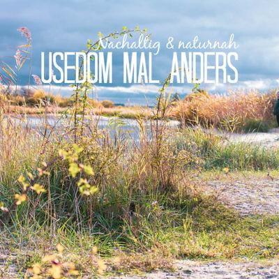 Usedom Geheimtipp: Naturnaher & nachhaltiger Urlaub auf der Halbinsel Gnitz