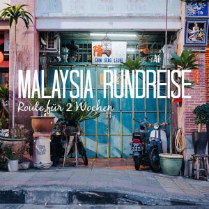 Rundreise Malaysia Route und Reisevorbereitung für 2 Wochen-2